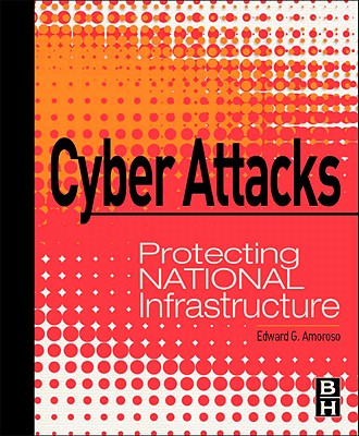 Cyber Attacks By Amoroso, Edward G.